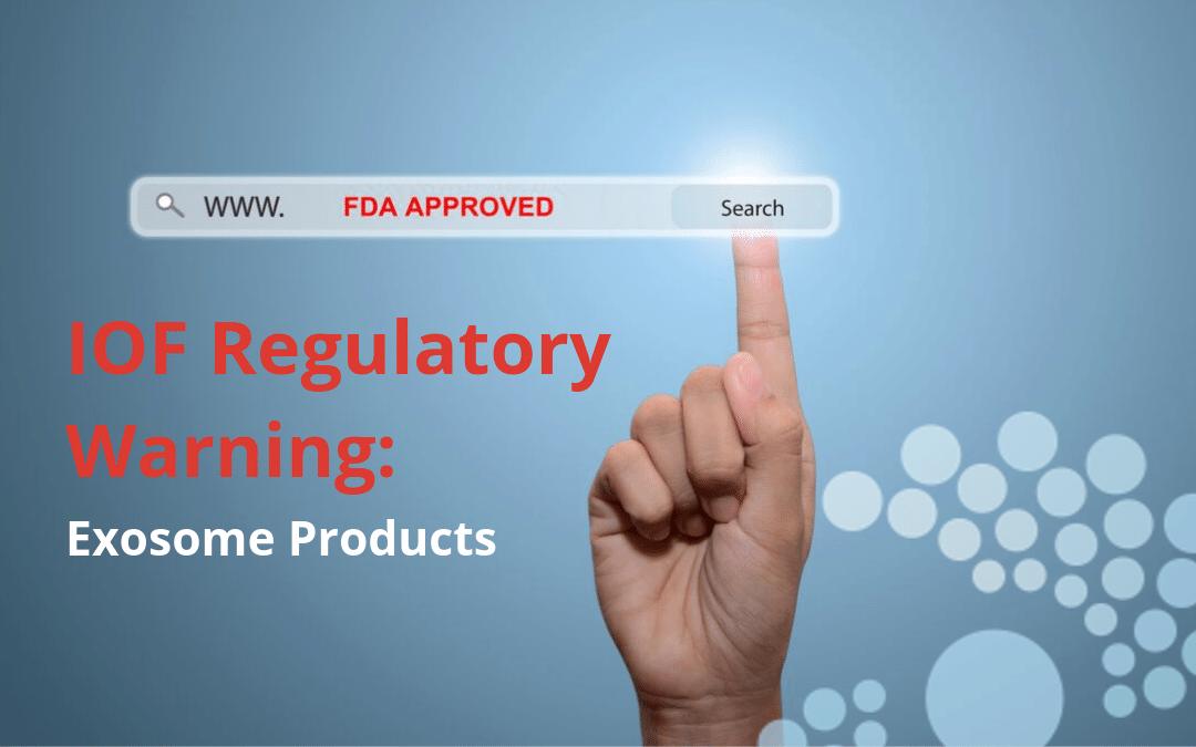 IOF Regulatory Warning: Exosome Products